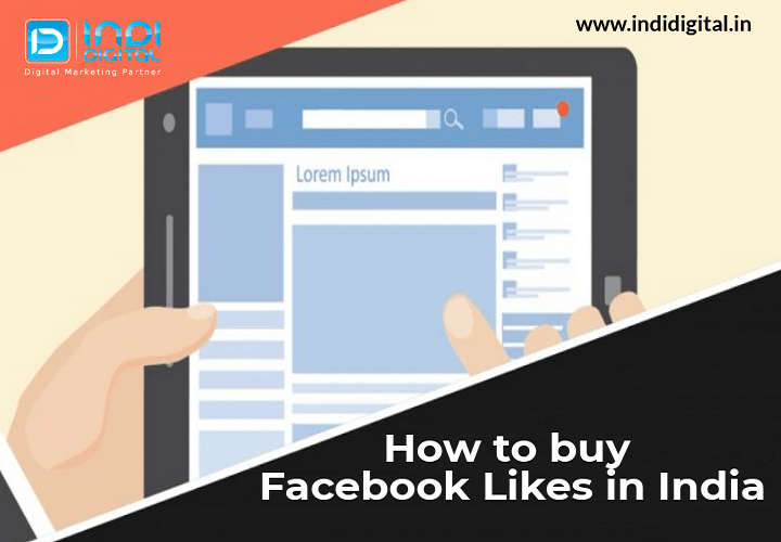 How to buy Facebook Likes in India for your brand reputation, buy facebook likes cheap, buy organic facebook likes, Facebook Fan page, buy Facebook Likes in India, buy, facebook, likes, india, indidigital, #indidigital
