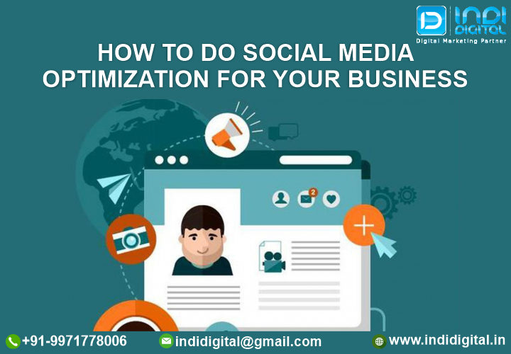 How to do social media optimization for your business, Optimize Your Strategy, SMO, SMO Agency in Delhi, SMO Packages India, social media campaign, social media marketing, social media marketing campaign, social media marketing companies pricing, Social media marketing company Gurgaon, Social Media Marketing Services Delhi, Social Media Optimization, social media optimization in digital marketing, social media optimization plan, social media optimization tools, social media sites, Tips for Social Media Optimization, Upgrade Your Content, Upgrade Your Profiles, What Is Social Media Optimization, Why SMO Is Important