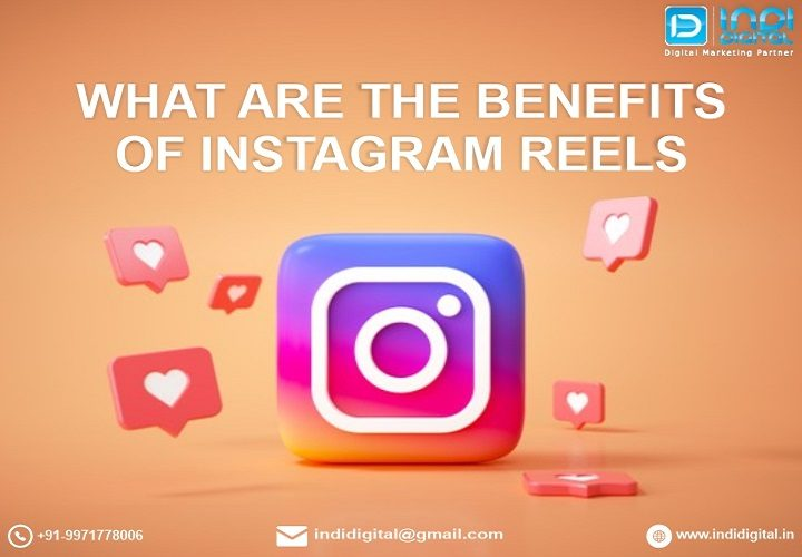 Benefits of Instagram reels, benefits of Instagram reels for your brand, build your brand awareness, how to use instagram reels, instagram reels hashtags, promote your branded content, video sharing application, why you should utilize Instagram reels