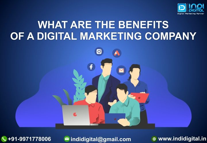Benefits of a digital marketing, Benefits of a digital marketing company, Benefits of digital marketing for customers, Benefits of digital marketing for small businesses, Benefits of digital marketing in India, digital marketing agencies, hire a digital marketing company, hiring a digital marketing agency, Indidigital, What are the advantages of digital marketing